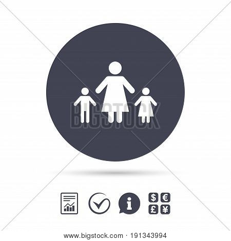 One-parent family with two children sign icon. Mother with son and daughter symbol. Report document, information and check tick icons. Currency exchange. Vector