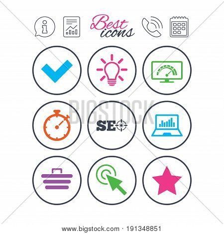 Information, report and calendar signs. Internet, seo icons. Bandwidth speed, online shopping and tick signs. Favorite star, notebook chart symbols. Phone call symbol. Classic simple flat web icons
