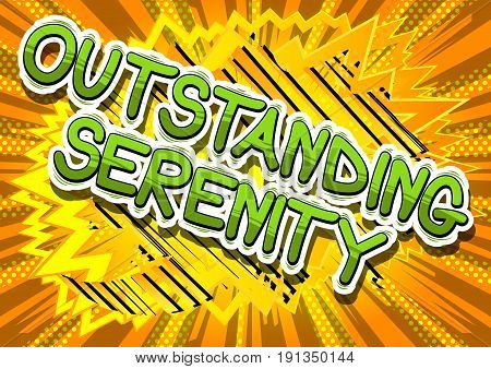 Outstanding Serenity - Comic book style word on abstract background.