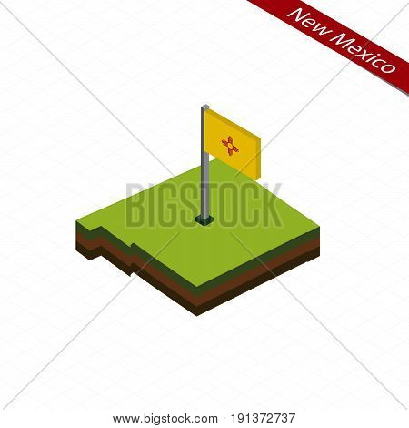 New Mexico Isometric Map And Flag. Vector Illustration.