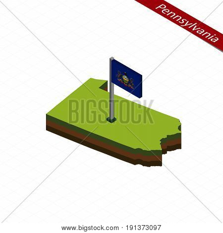 Pennsylvania Isometric Map And Flag. Vector Illustration.