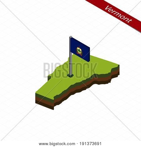 Vermont Isometric Map And Flag. Vector Illustration.