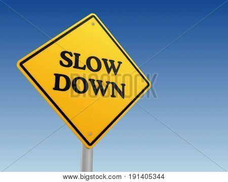 Slow Down Sign Concept  3D Illustration
