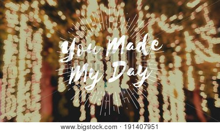 You Made My Day Word on Blurred Lights Background