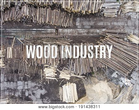 Word Wood Industry.sawmill. View From Above. Industrial Background.