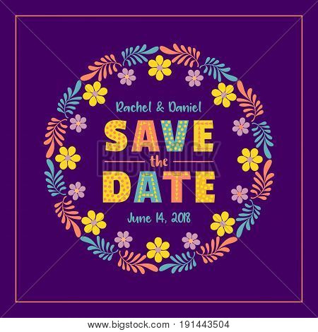 Save the Date Card template. Marriage day announcement. Wedding date invitation card with wreath flower template. Flower floral background. Hand drawn style. Fancy letters. Vector illustration