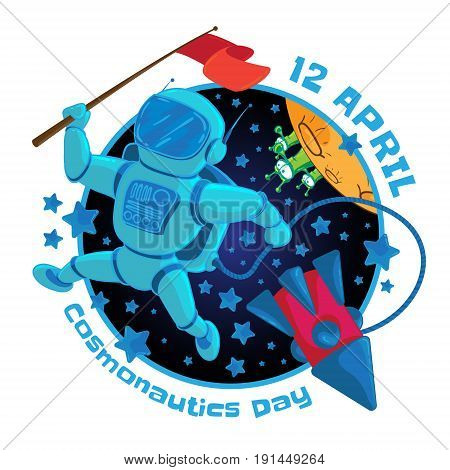 Vector illustration to 12 April Cosmonautics Day. An astronaut or cosmonaut with a red flag in outer space and flying rocket isolated on white background. Can be used for design your website or publications.