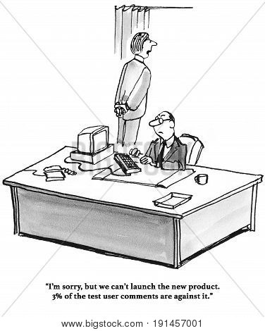 Business cartoon about not introducing a new product because 3% of test users had negative comments.
