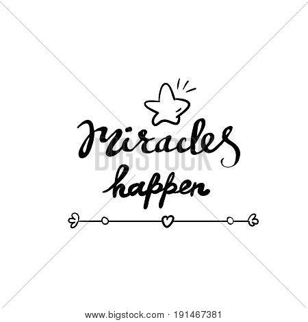 Miracles can happen inspirational and motivational handwritten