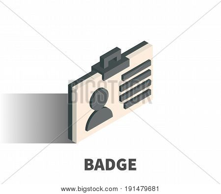 Badge icon vector symbol in isometric 3D style isolated on white background.