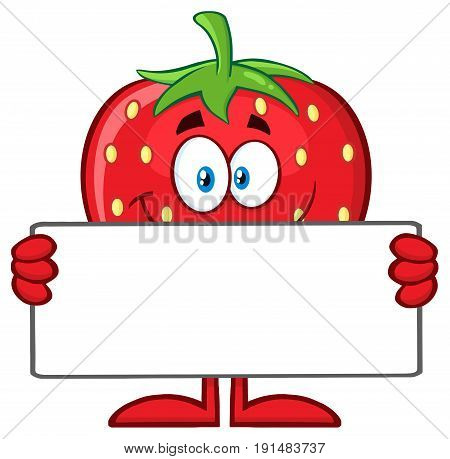 Smiling Strawberry Fruit Cartoon Mascot Character Holding A Blank Sign. Illustration Isolated On White Background