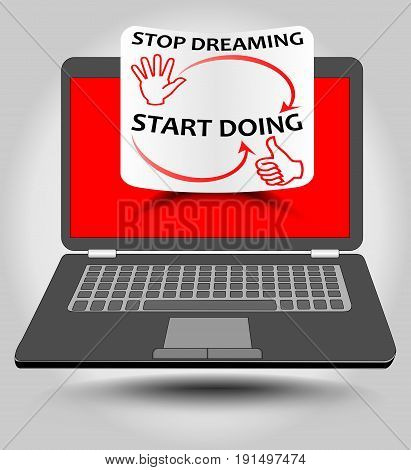 Classic laptop with motivation label on red display. Stop dreaming start doing - motivation inscription on rolled paper. Vector EPS10