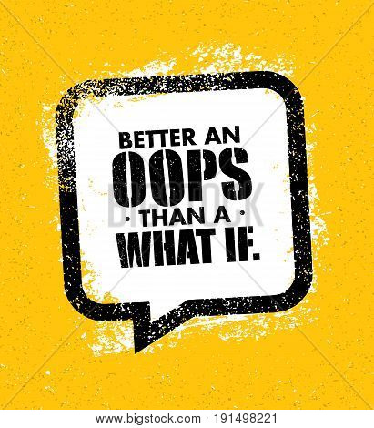 Better an Oops than a What if motivation quote vector illustration