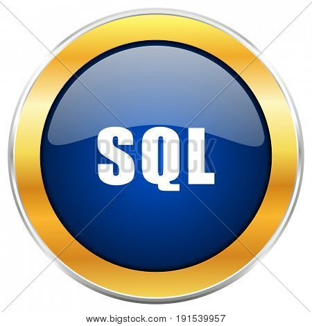 Sql blue web icon with golden chrome metallic border isolated on white background for web and mobile apps designers.