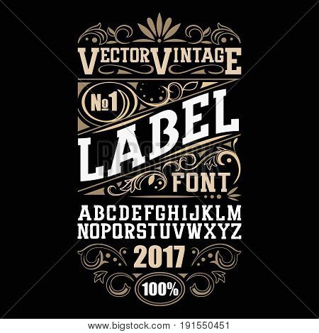 Vintage label font. Alcogol label style with vintage ornament.