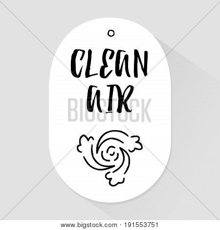 Sticker with lettering text Clean Air and silhouette of the vortex. Vector.