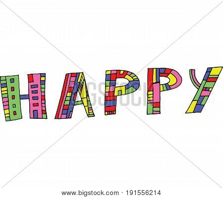 Graphic art with word Happy. Digital colorful vector illustration for design textile fabric stickers and tshirt.