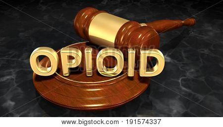 Opioid Law Concept 3D Illustration