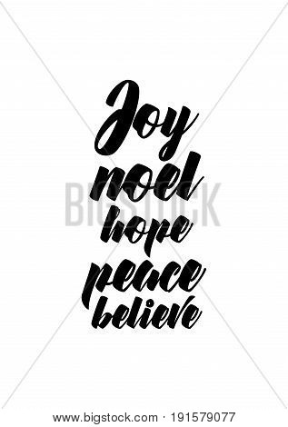 Isolated calligraphy on white background. Quote about winter and Christmas. Joy noel hope peace believe.