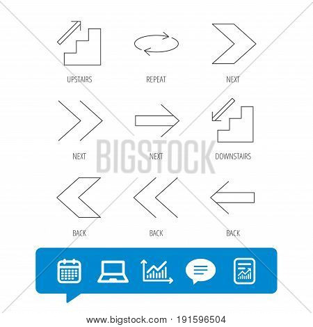 Arrows icons. Upstairs, downstairs and repeat linear signs. Next, back arrows flat line icons. Report file, Graph chart and Chat speech bubble signs. Laptop and Calendar web icons. Vector