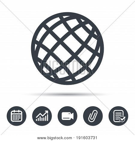 Globe icon. World or internet symbol. Calendar, chart and checklist signs. Video camera and attach clip web icons. Vector
