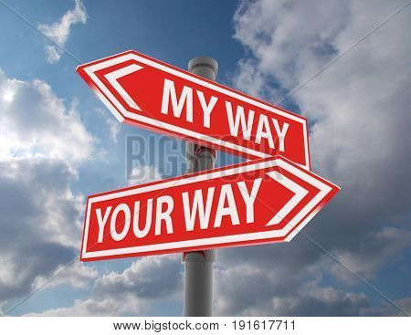 two road signs - my or your way choice . 3d rendered illustration