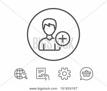 Add User line icon. Profile Avatar sign. Male Person silhouette symbol. Hold Report, Service and Global search line signs. Shopping cart icon. Editable stroke. Vector