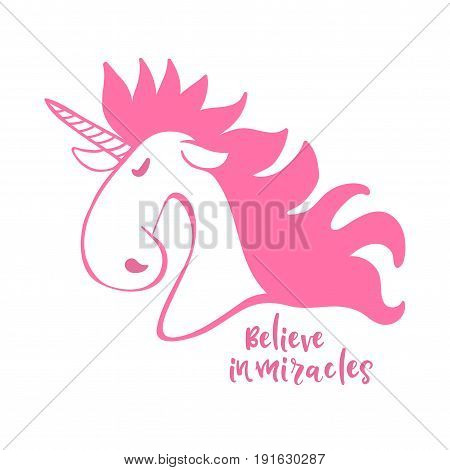 Poster with Unicorn. Designed with a text Believe in miracles.
