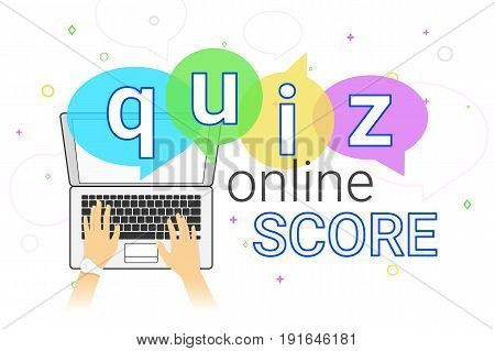 Online quiz interview and online high score game on laptop creative concept vector illustration. Human hands typing on keyboard for asking, examing and answering question. Creative quiz speech bubbles