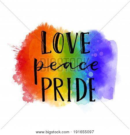Love, peace, pride. Gay parade slogan handwritten on rainbow watercolor texture