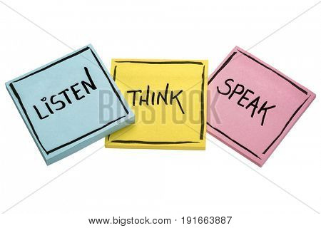 listen, think, speak - communication concept - handwriting in black ink on isolated sticky notes