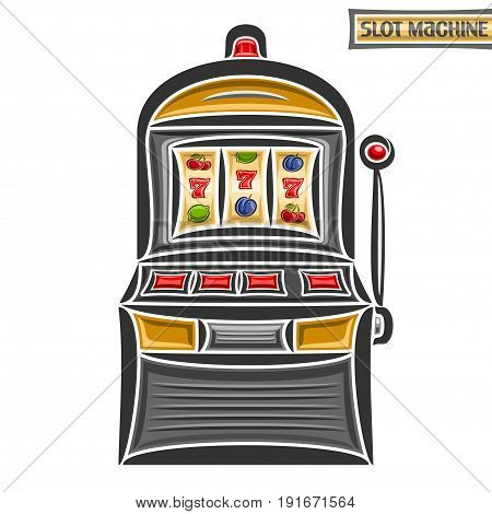 Vector illustration of Slot Machine: logo of retro gambling one armed bandit, on reel lucky fruit and 777 symbol, vintage gamble slot machine with red buttons for casino, isolated on white background