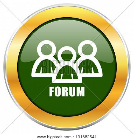 Forum green glossy round icon with golden chrome metallic border isolated on white background for web and mobile apps designers.