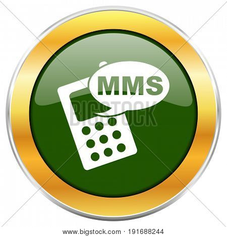 Mms green glossy round icon with golden chrome metallic border isolated on white background for web and mobile apps designers.