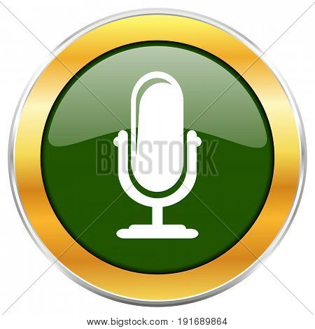 Microphone green glossy round icon with golden chrome metallic border isolated on white background for web and mobile apps designers.