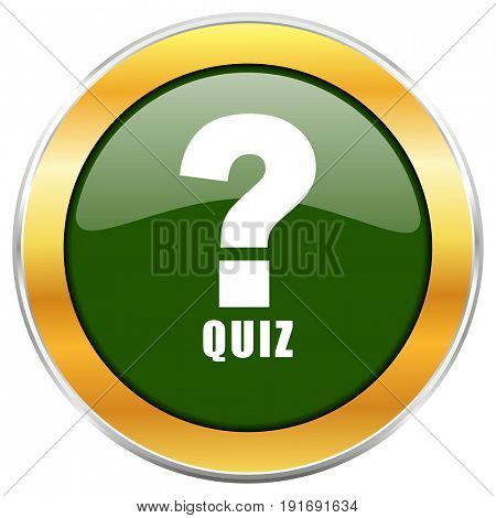 Quiz green glossy round icon with golden chrome metallic border isolated on white background for web and mobile apps designers.