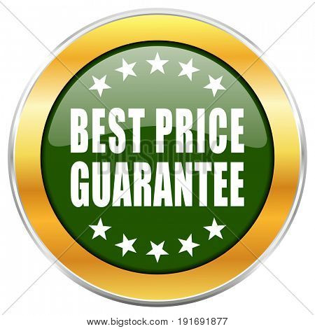 Best price guarantee green glossy round icon with golden chrome metallic border isolated on white background for web and mobile apps designers.
