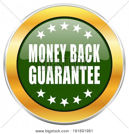 Money back guarantee green glossy round icon with golden chrome metallic border isolated on white background for web and mobile apps designers.