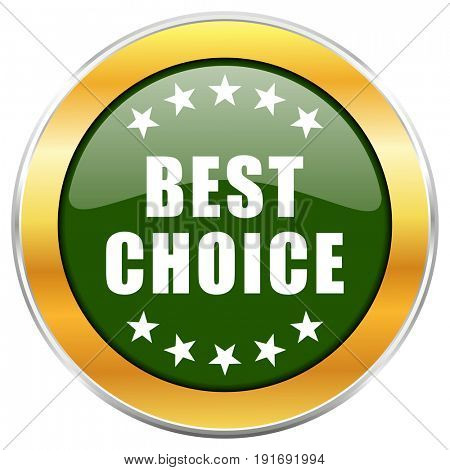 Best choice green glossy round icon with golden chrome metallic border isolated on white background for web and mobile apps designers.