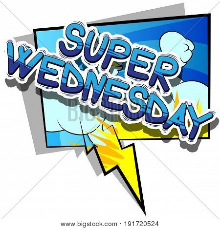 Super Wednesday - Comic book style word on abstract background.