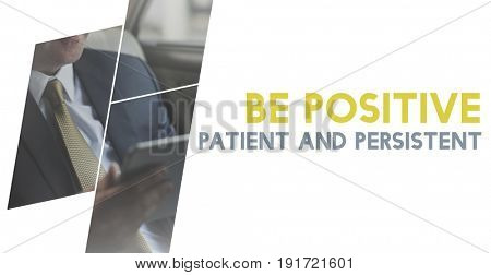 Be Positive Patient and Persistent Motivation Word Graphic
