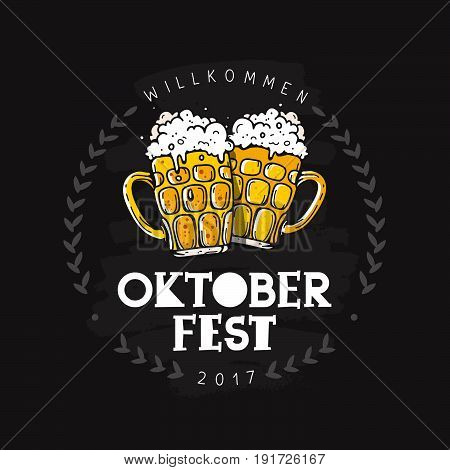 Welcome to Oktoberfest 2017. Vector illustration on a black background. German folk festivities. Lettering. Two mugs of beer.