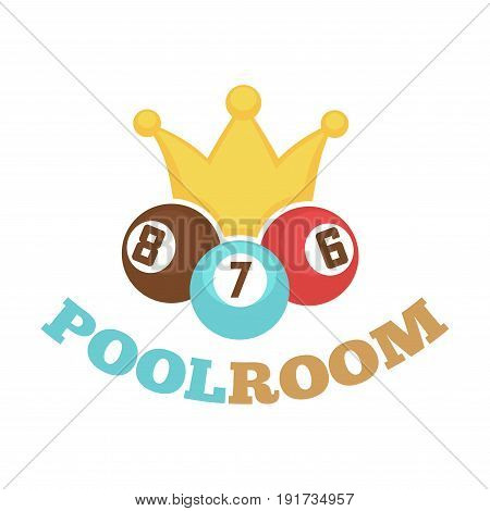 Poolroom colorful logo label with small balls and numbers six, seven, eight on them near yellow crown. Vector illustration in flat design of equipment collection for billiard game isolated on white