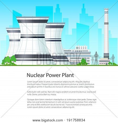 Nuclear Power Plant on the Background of the City and Text, Thermal Station , Nuclear Reactor and Power Lines, Flyer Brochure Poster Design, Vector Illustration