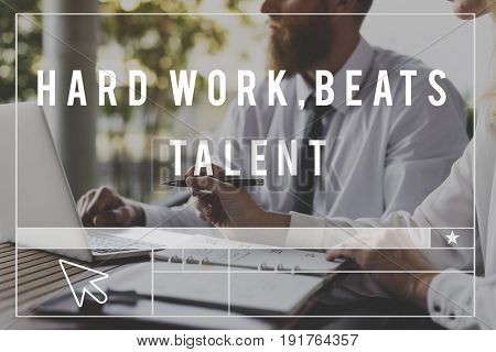 Hard Work Beats Talent Skills Abilities Expertise