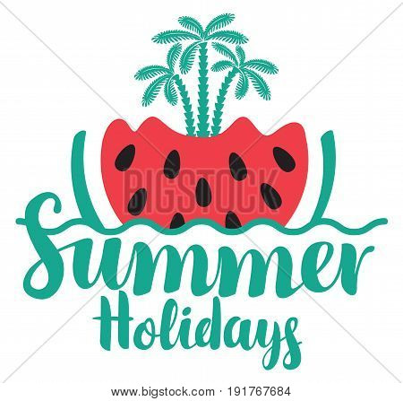 Vector calligraphic green inscription summer holidays with watermelon wave and three palm trees. Travel summer banner