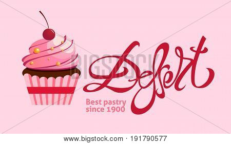 A horizontal vector with a dessert lettering and a cupcake image. A flyer for a bakery.
