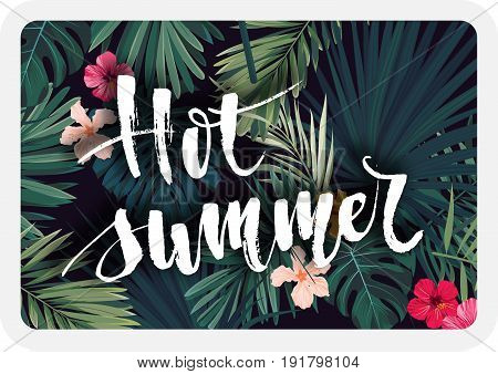Bright tropical vector postcard design with hibiscus flowers, exotic palm leaves and lettering. Vector illustration.