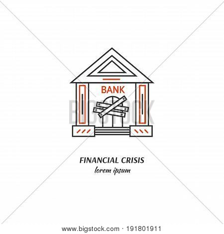 Vector financial crisis symbol isolated on white background. Closed bank  icon in linear style.