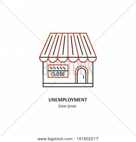 Vector unemployment symbol isolated on white background. Closed shop  icon in linear style.